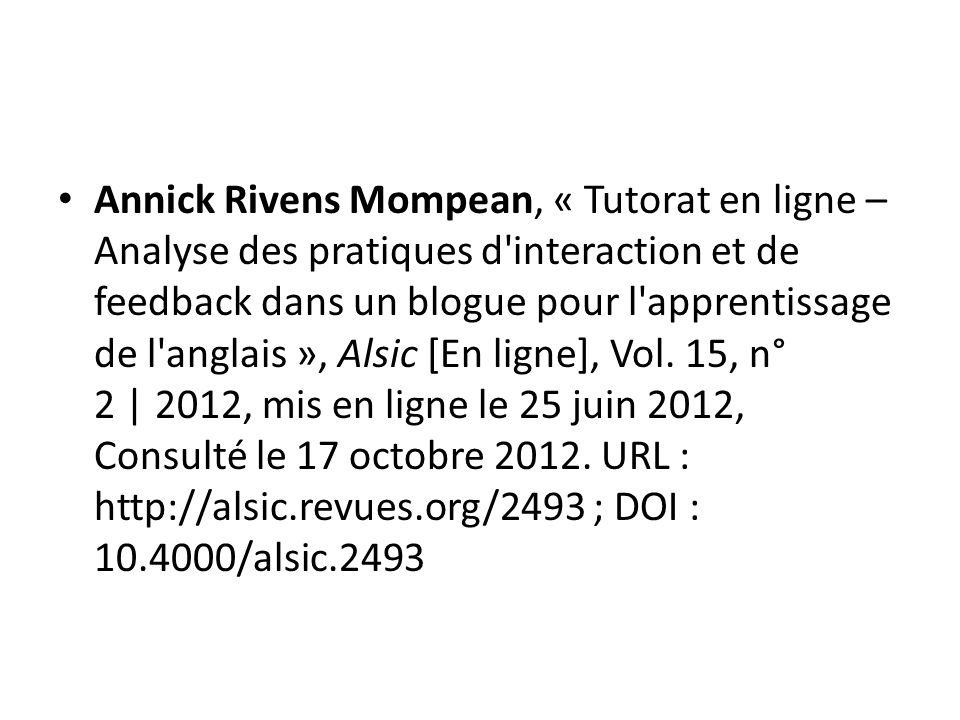 Annick Rivens Mompean, « Tutorat en ligne – Analyse des pratiques d interaction et de feedback dans un blogue pour l apprentissage de l anglais », Alsic [En ligne], Vol.